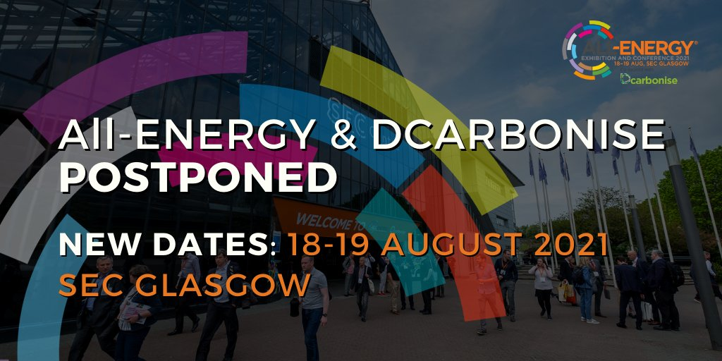 ALL-ENERGY / DCARBONISE EXHIBITION & CONFERENCE MOVES TO AUGUST 2021